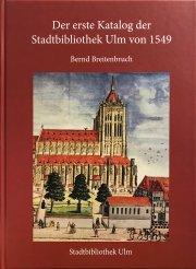 Der erste Katalog der Stadtbibliothek Ulm von 1549