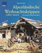 Alpenländische Weihnachtskrippen selber bauen