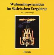 Weihnachtspyramiden im Sächsischen Erzgebirge (II.)