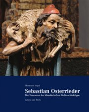 Sebastian Osterrieder - der Erneuerer der künstlerischen Weihnachtskrippe