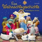Eine Weihnachtsgeschichte - Krippenfiguren stricken