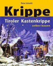 Tiroler Kastenkrippe selber bauen