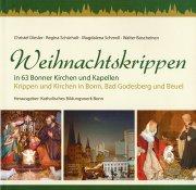 Weihnachtskrippen in 63 Bonner Kirchen und Kapellen