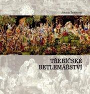 Trebicske betlemarstvi / Krippenkunst in Trebitsch