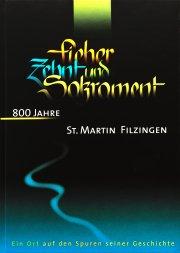 Fieber, Zehnt und Sakrament - 800 Jahre St. Martin Filzingen