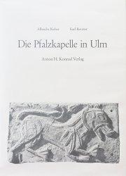 Die Pfalzkapelle in Ulm