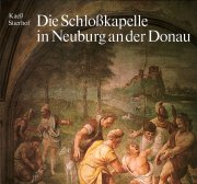 Die Schloßkapelle in Neuburg an der Donau