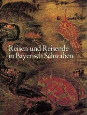 Reisen und Reisende in Bayerisch Schwaben 1
