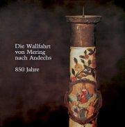 Die Wallfahrt von Mering nach Andechs, 850 Jahre, 1131-1981