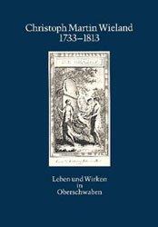 Christoph Martin Wieland 1733-1813