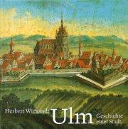 Ulm. Geschichte einer Stadt