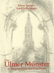 Das Ulmer Münster in Vergangenheit und Gegenwart
