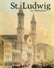 St. Ludwig in München. 150 Jahre Pfarrei 1844-1994