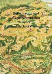 Reformation und Gegenreformation in der Reichsgrafschaft Wiesensteig