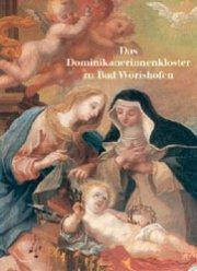Das Dominikanerinnenkloster zu Bad Wörishofen