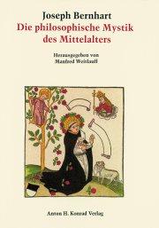 Die philosophische Mystik des Mittelalters von ihren antiken Ursprüngen bis zur Renaissance