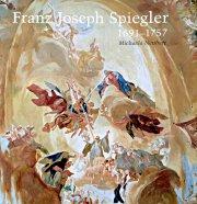 Franz Joseph Spiegler 1691-1757