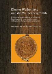 Kloster Weihenberg und die Weihenbergmühle