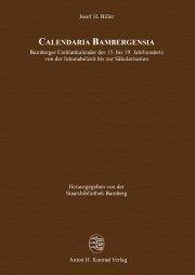 Calendaria Bambergensia – Bamberger Einblattkalender des 15. bis 19. Jahrhunderts von der Inkunabelzeit bis zur Säkularisation