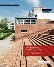 Sechs Siedlungen der Berliner Moderne