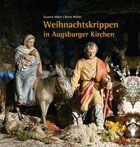 Weihnachtskrippen in Augsburger Kirchen