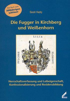 Die Fugger in Kirchberg und Weißenhorn