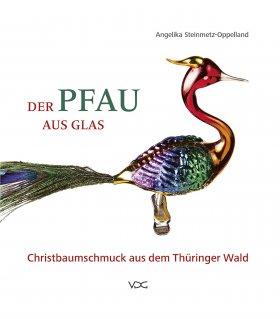 Der Pfau aus Glas: Christbaumschmuck dem Thüringer Wald