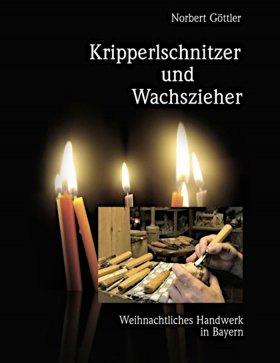 Kripperlschnitzer und Wachszieher - Weihnachtliches Handwerk in Bayern