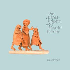 Die Jahreskrippe von Martin Rainer