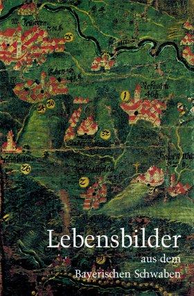 Lebensbilder aus dem Bayerischen Schwaben 8