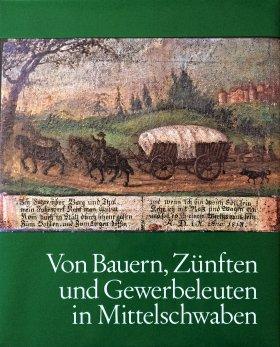 Der Landkreis Krumbach / Von Bauern, Zünften und Gewerbeleuten in Mittelschwaben