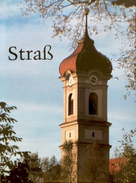 Straß - Zur Geschichte eines Dorfes im Ulmer Winkel