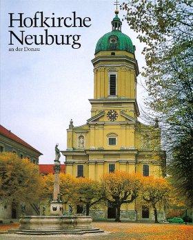 Die Hofkirche Unserer Lieben Frau zu Neuburg an der Donau
