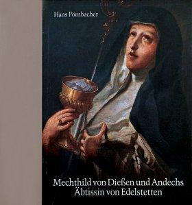 Mechthild von Diessen und Andechs, Äbtissin von Edelstetten