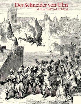 Der Schneider von Ulm. Albrecht Ludwig Berblinger