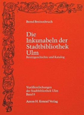 Die Inkunabeln der Stadtbibliothek Ulm