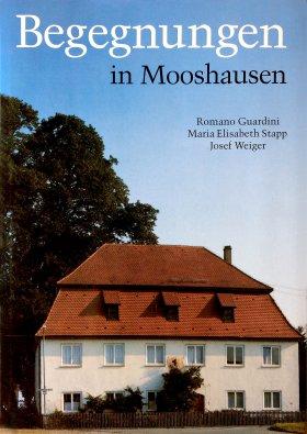 Begegnungen in Mooshausen