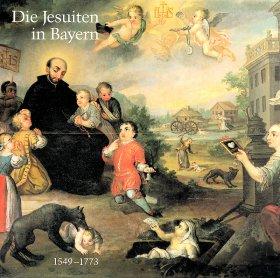 Die Jesuiten in Bayern 1549-1773