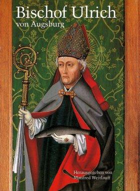 Bischof Ulrich von Augsburg 890-973