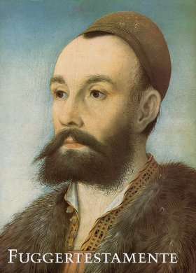 Die Fuggertestamente des 16. Jahrhunderts II