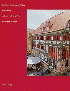Stadthaus-Architektur und Alltag in Esslingen seit dem 14. Jahrhundert: Hafenmarkt 8 und 10