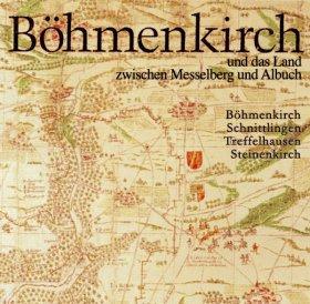 Böhmenkirch. Dorf und Land zwischen Messelberg und Albuch. Böhmenkirch, Schnittlingen, Treffelhausen, Steinenkirch