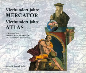 400 Jahre Mercator, 400 Jahre Atlas
