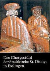 Das Chorgestühl der Stadtkirche St. Dionys in Esslingen