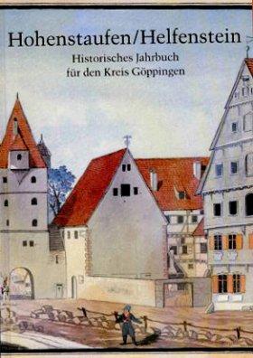 Hohenstaufen/Helfenstein. Historisches Jahrbuch für den Kreis Göppingen 6
