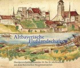 Altbayerische Flusslandschaften an Donau, Lech, Isar und Inn