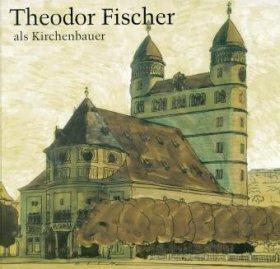Theodor Fischer als Kirchenbauer