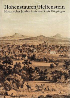 Hohenstaufen/Helfenstein. Historisches Jahrbuch für den Kreis Göppingen 12