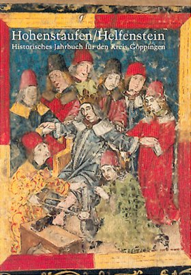 Hohenstaufen/Helfenstein. Historisches Jahrbuch für den Kreis Göppingen 13