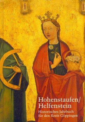 Hohenstaufen/Helfenstein. Historisches Jahrbuch für den Kreis Göppingen 14